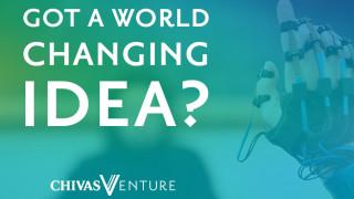Chivas Venture: Θέλεις να αλλάξεις τον κόσμο με την start-up σου;