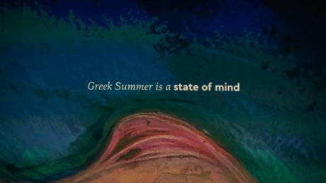 «Τhe Greek Summer State of Mind»:Η φιλοσοφία της νέας καμπάνιας επικοινωνίας του ελληνικού τουρισμού