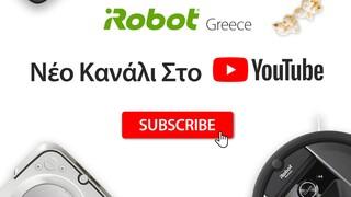 Το νέο Ελληνικό YouTube κανάλι της iRobot είναι live and... cleaning!